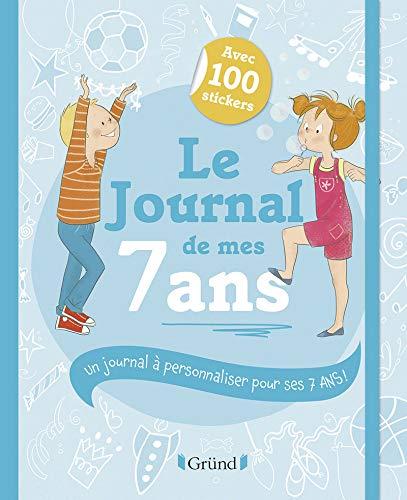 Le Journal de mes 7 ans – Journal intime avec stickers, intercalaires et pochettes – À partir...